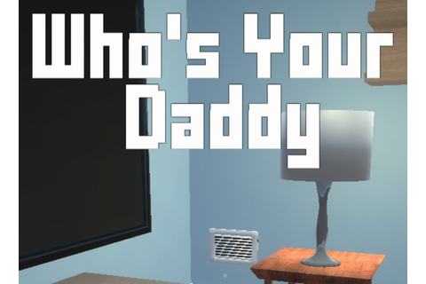 Whos Your Daddy Download Free Full Game | Speed-New
