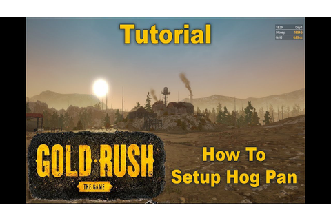 Gold Rush: The Game - Tutorial (How to setup Hog Pan ...