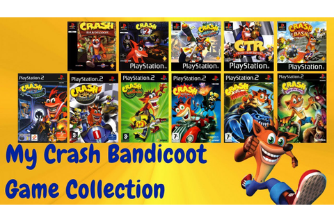 My Crash Bandicoot Game Collection - 2017 - YouTube