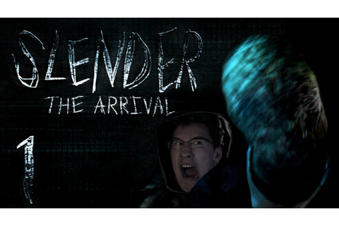 Slender: The Arrival | Part 1 | SLENDER HAS ARRIVED - YouTube