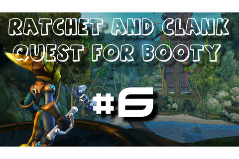 #6 Ratchet and Clank Future: Quest For Booty PL - YouTube