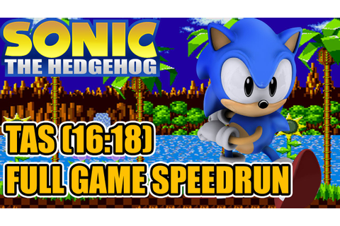 TAS - Sonic The Hedgehog - Full Game Speed Run (16:18 ...