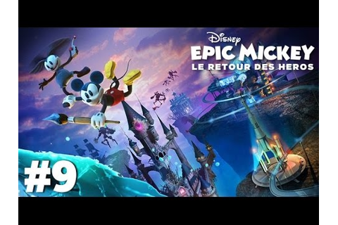 Epic Mickey : Le Retour des Héros | Let's Play #9 [ HD ...