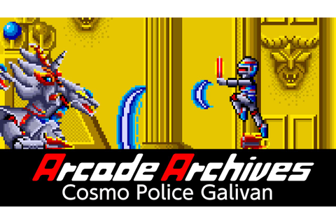 Arcade Archives Cosmo Police Galivan - YouTube