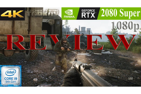 Escape from Tarkov: Game Review | RTX 2080 Super | 1080p ...