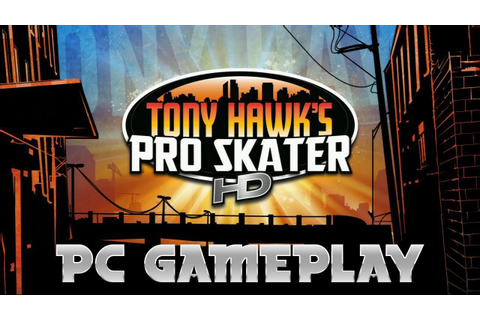 Tony Hawks Pro Skater HD GAMEPLAY PC - YouTube
