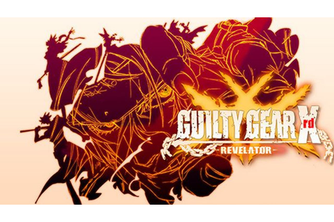 GUILTY GEAR Xrd -REVELATOR- » FREE DOWNLOAD | CRACKED ...