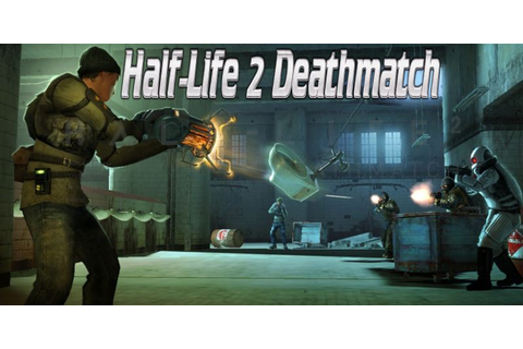 Download Half Life 2 Deathmatch - Torrent Game for PC