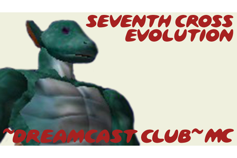 ~Dreamcast Club: Seventh Cross Evolution~ - YouTube