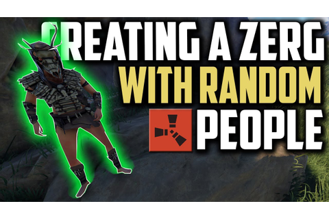 CREATING A GROUP WITH RANDOM PEOPLE in Game | (Funny) Rust ...