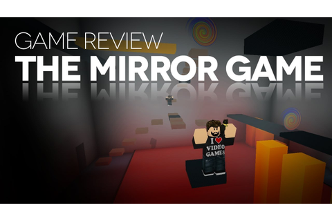 Game Review - The Mirror Game - YouTube