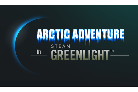 Greenlight Time news - Arctic Adventure : Episodes mod for ...