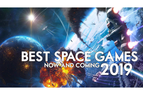 The Best Space Games Out Now & Coming in 2019 - My Top ...