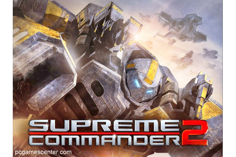 Supreme Commander 2 PC Game Free Download | PC Games Center
