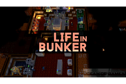 Life in Bunker Free Download - Ocean Of Games