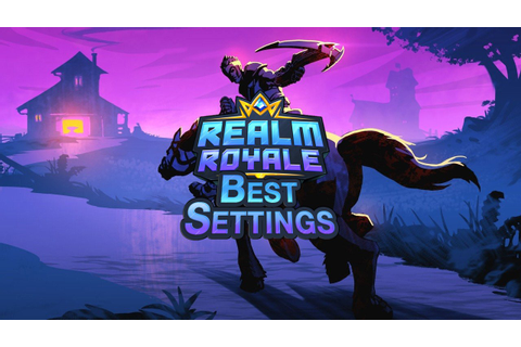 Best Realm Royale Settings for Increased Performance & FPS ...