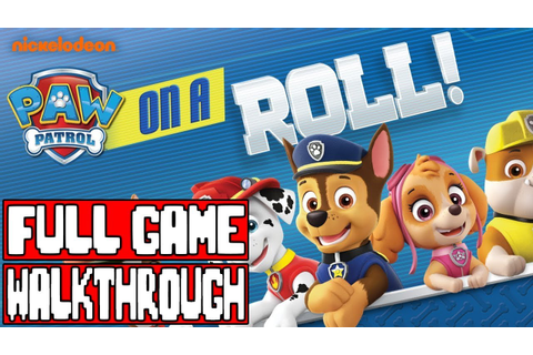 PAW PATROL ON A ROLL Gameplay Walkthrough Part 1 FULL GAME ...