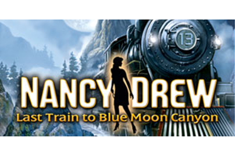 Nancy Drew - Last Train to Blue Moon Canyon | GameHouse