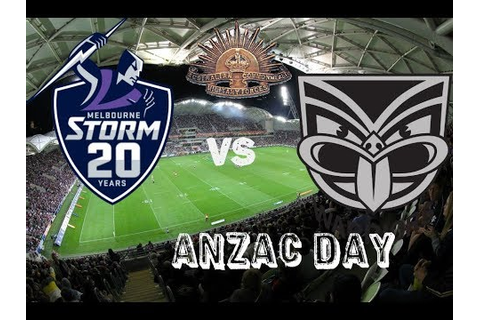 Melbourne Storm vs NZ Warriors 2018 ANZAC Day Clash - YouTube