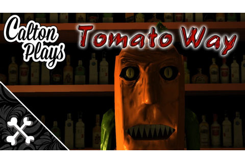 Calton Plays: Tomato Way | Tomato Way Gameplay and Funny ...