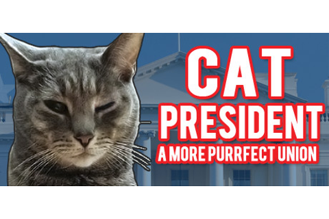 Cat President ~A More Purrfect Union~ on Steam