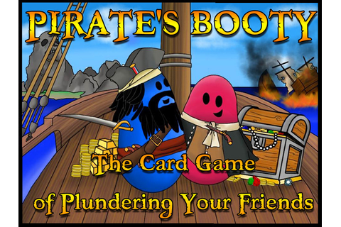 Pirate's Booty - The Card Game of Plundering your Friends ...