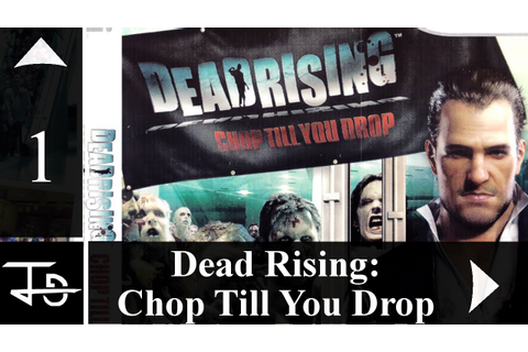 EP 1 | Dead Rising: Chop Till You Drop [Wii] - YouTube