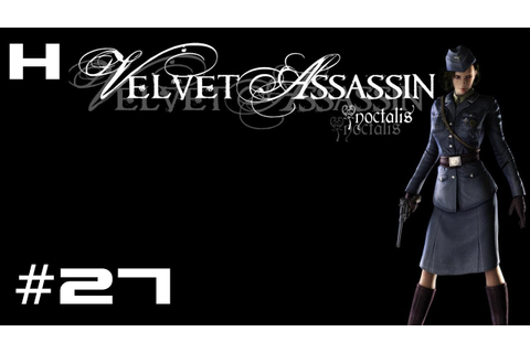 Velvet Assassin Walkthrough Part 27 [PC] - YouTube