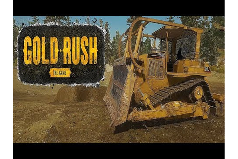 Gold Rush The game - Dozing the land - YouTube