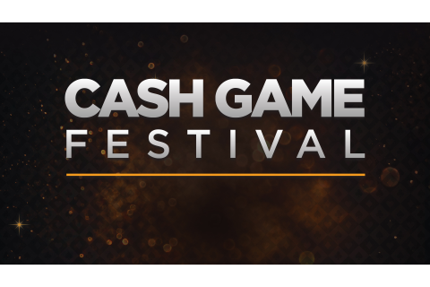 Welcome to the Cash Game Festival! | Cash Game Festival