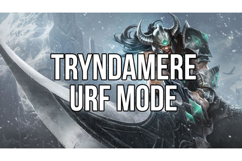 League of Legends - Tryndamere Ultra Rapid Fire - Full ...