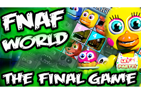 FNAF WORLD the FINAL GAME & FNAF NOVEL CANON NEWS | Five ...