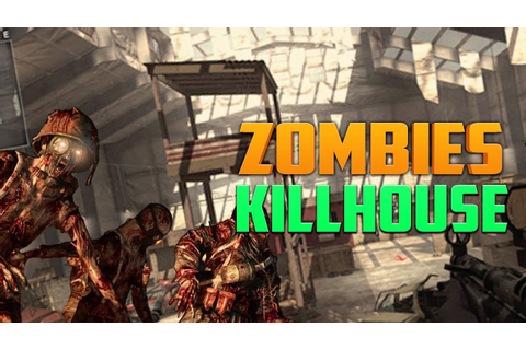 KILLHOUSE ZOMBIES [PART 2] ★ Call of Duty Zombies (Zombie ...
