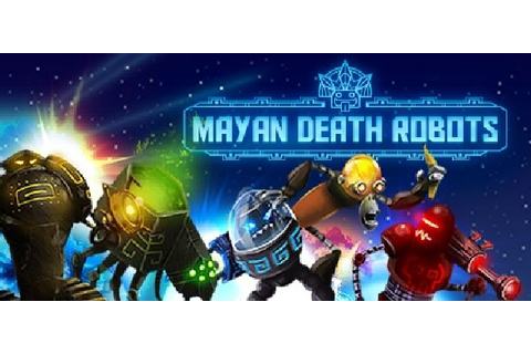 Mayan Death Robots Free Download (v1.0.3) « IGGGAMES