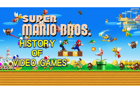 History of Super Mario Bros. (1985-2016) - Video Game ...