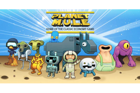 Planet M.U.L.E. launched online for free on Windows, OSX ...