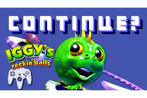 Iggy's Reckin' Balls N64 - Continue? - YouTube