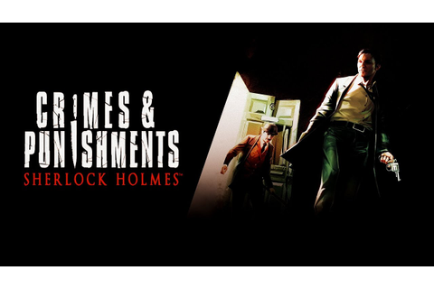 Sherlock Holmes: Crimes and Punishments - PC Gameplay ...