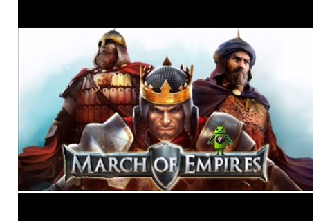 March of Empires [By Gameloft] Android iOS Gameplay HD ...