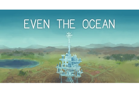 Even the Ocean Download for PC free Torrent!