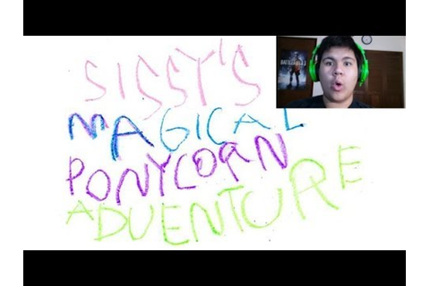 Sissy's Magical PonyCorn Adventure! *Game Request* - YouTube