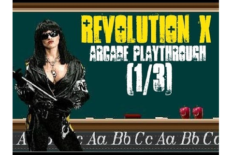 Revolution X (Arcade) - Shooting Playthrough [1/3] - YouTube
