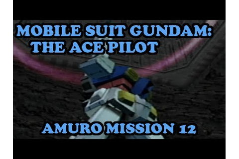 Gundam Senshitachi no Kiseki - Amuro Mission 12: Space ...
