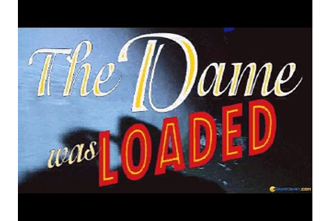 The Dame Was Loaded gameplay (PC Game, 1995) - YouTube