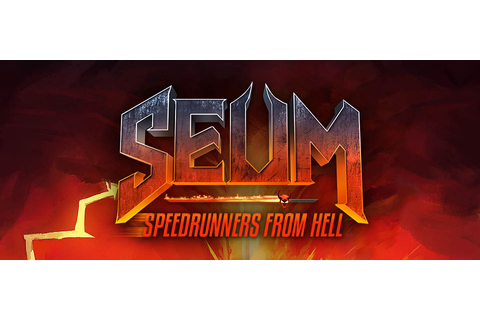 Comments 49 to 10 of 49 - SEUM: Speedrunners from Hell ...