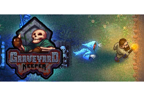 Graveyard Keeper cemetery management sim coming this ...