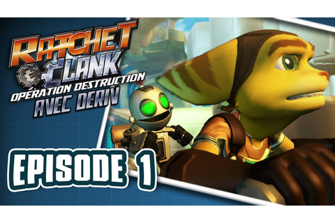 Ratchet & Clank Opération Destruction - Épisode 1 - YouTube