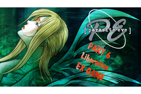 Parasite Eve 1 - Liberation - EX Game - Part 6 - The End ...