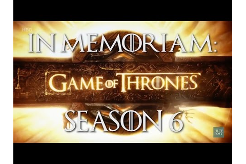 In Memoriam: Game Of Thrones Season 6 - noonews.ru