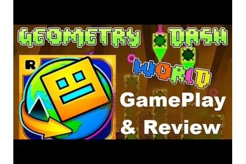 New Geometry Dash WORLD SmartPhone Game Review & Gameplay ...
